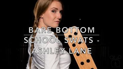 Bare Bottom School Swats – Ashley Lane
