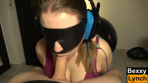 BEXXY IN BLOWJOB AND CUM SWALLOW WITH HEADPHONES & BLINDFOLD & CUFFS