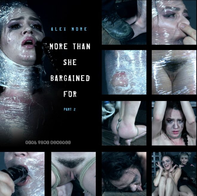REAL TIME BONDAGE: Sep 29, 2018: More Than She Bargained ForPart 2   Alex More