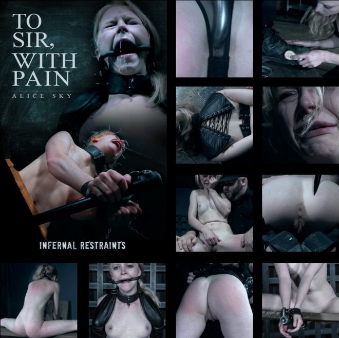 INFERNAL RESTRAINTS: Nov 16, 2018: To Sir, With Pain | Alice/Alice endures for Sir.