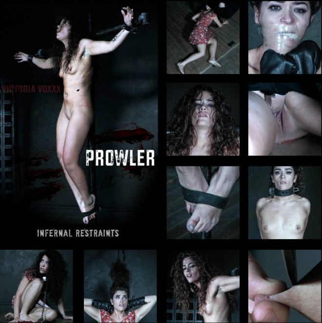 INFERNAL RESTRAINTS: July 12, 2019: Prowler | Victoria Voxxx/Victoria is violated and tormented.