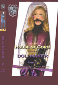 All House of Gord Scenes: Dollmaker Part 2