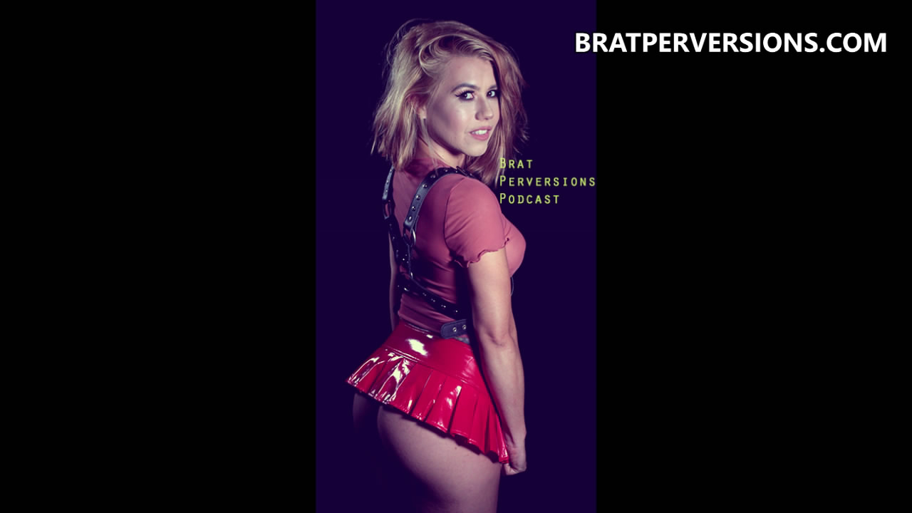 Brat Perversions: Podcast Ep8: Shy Sissy Confessions