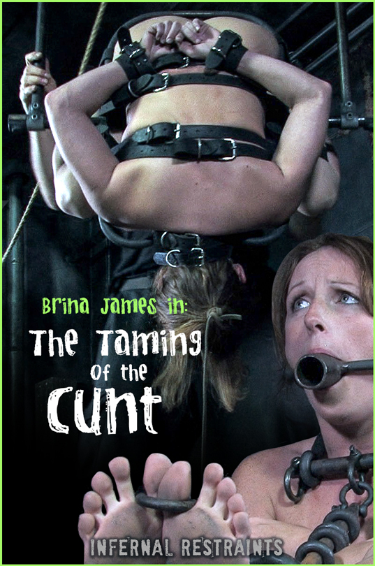 INFERNAL RESTRAINTS/InsexOnDemand: Oct 16, 2020: THE TAMING OF THE CUNT | Brina James – training style brina